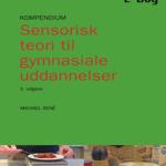 101. Sensorisk teori til Gymnasiale uddannelser. 3. ed., 2014 E-BOG (pdf), Forlaget Metropol af Michael René
